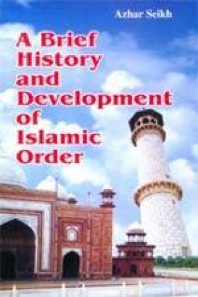 A Brief History and Development of Islamic Order