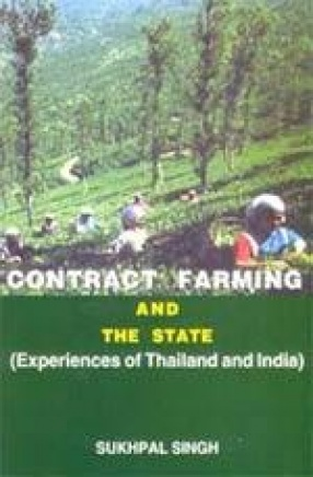 Contract Farming and the State: Experience of Thaliand and India