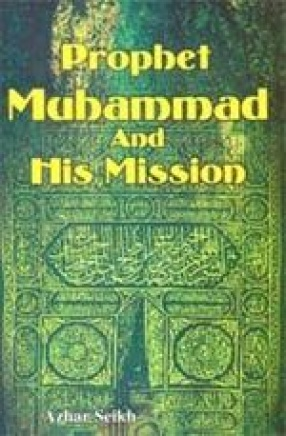 Prophet Muhammad and His Mission