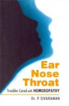 Ear, Nose & Throat: Troubles Cured with Homoeopathy