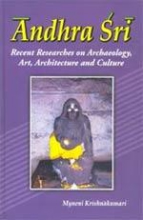 Andhra Sri: Recent Researches on Archaeology, Art, Architecture and Culture