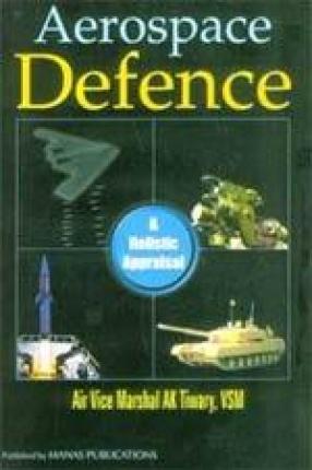 Aerospace Defence: A Holistic Appraisal