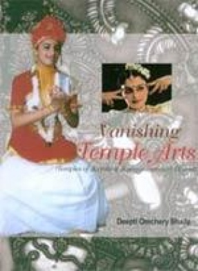 Vanishing Temple Arts: Temples of Kerala & Kanyaakumaari District