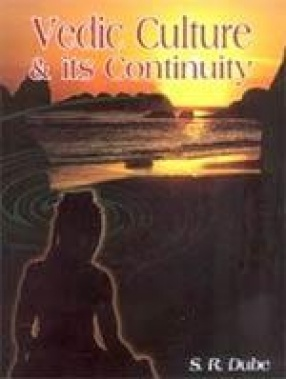 Vedic Culture and Its Continuity: Proceedings of National Seminar