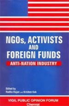 NGOs, Activists and Foreign Funds: Anti-Nation Industry