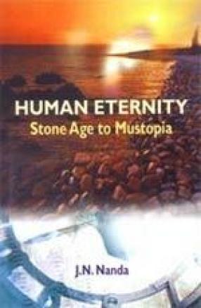 Human Eternity Stone Age to Mustopia
