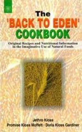The 'Back to Eden' Cookbook: Original Recipes and Nutritional Information in the Imaginative Use of Natural Foods