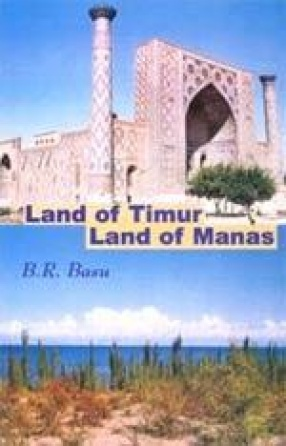 Land of Timur, Land of Manas: Travels in Central Asia