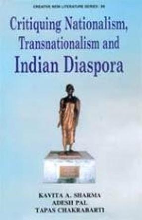 Critiquing Nationalism, Transnationalism and Indian Diaspora