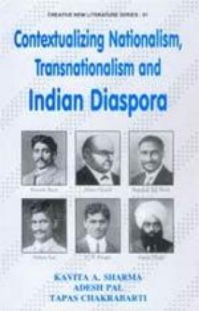 Contextualizing Nationalism, Transnationalism and Indian Diaspora