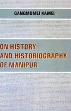 On History and Historiography of Manipur