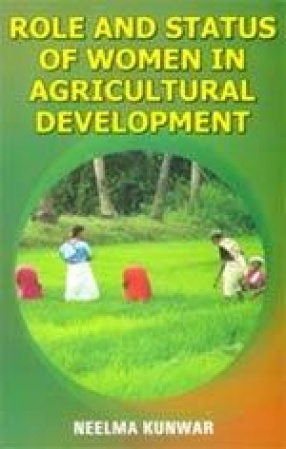 Role and Status of Women in Agricultural Development