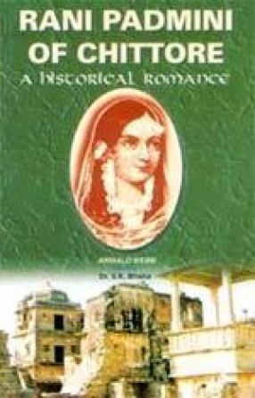Rani Padmini of Chittore: A Historical Romance