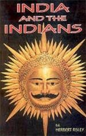 India and the Indians: Descriptive, Historical, Economic, Administrative (In 4 Volumes)