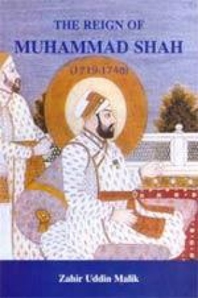 The Reign of Muhammad Shah (1719-1748)