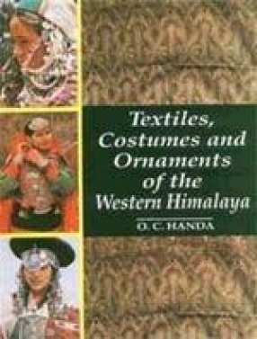 Textiles, Costumes and Ornaments of the Western Himalaya