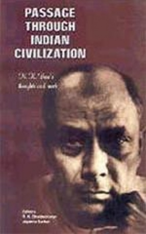 Passage through Indian Civilization: N. K. Bose's Thoughts and Work