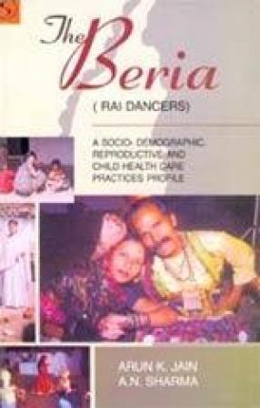 The Beria (Rai Dancers): A Socio-Demographic, Reproductive and Child Health Care Practices Profile