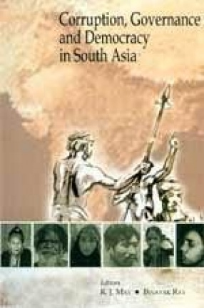 Corruption, Governance and Democracy in South Asia: Bangladesh, India and Pakistan