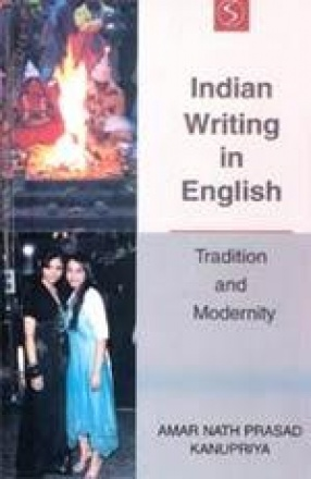 Indian Writing in English: Tradition and Modernity