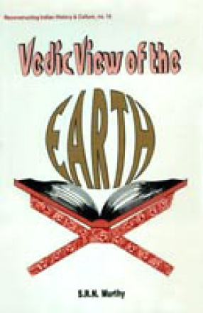Vedic View of the Earth: A Geological Insight into the Vedas