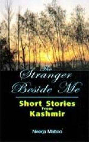 The Stranger Beside Me: Short Stories from Kashmir