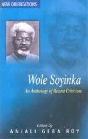 Wole Soyinka: An Anthology of Recent Criticism