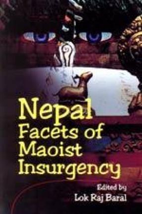 Nepal Facets of Maoist Insurgency