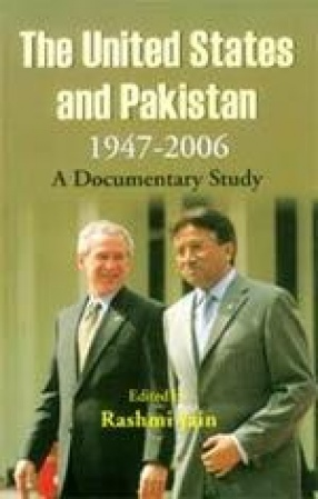 The United States and Pakistan, 1947-2006: A Documentary Study