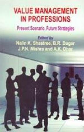 Value Management in Professions: Present Scenario, Future Strategies