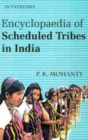 Encyclopaedia of Scheduled Tribes in India (In 5 Volumes)