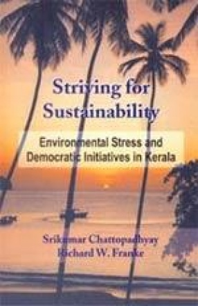 Striving for Sustainability: Environmental Stress and Democratic Initiatives in Kerala