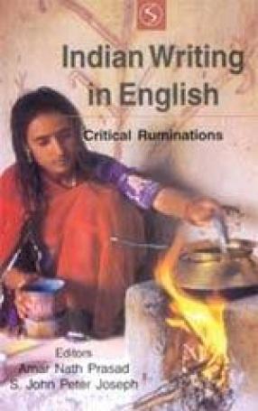 Indian Writing in English: Critical Ruminations