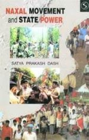 Naxal Movement and State Power: With Special Reference of Orissa