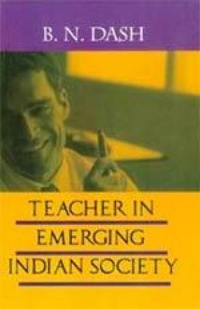 Teacher in Emerging Indian Society