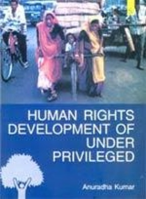 Human Rights and Development of Under Privileged