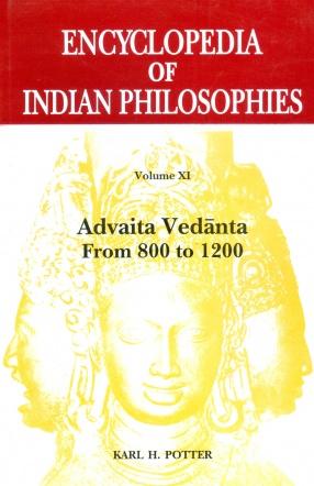 Encyclopedia of Indian Philosophies, Volume XI: Advaita Vedanta from 800 to 1200