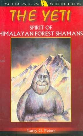 The Yeti: Spirit of Himalayan Forest Shamans