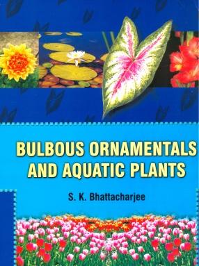 Bulbous Ornamentals and Aquatic Plants