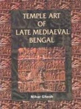 Temple Art of Late Mediaeval Bengal