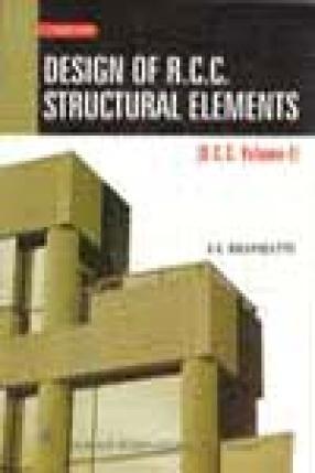 Design of R.C.C. Structural Elements, Volume 1