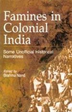 Famines in Colonial India: Some Unofficial Historical Narratives