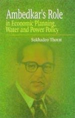 Ambedkar's Role in Economic Planning Water and Power Policy