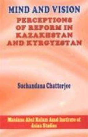 Mind and Vision: Perceptions of Reform in Kazakhstan and Kyrgyzstan