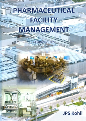 Pharmaceutical Facility Management: The Plant Manager's Handbook