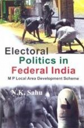 Electoral Politics in Federal India: M P Local Area Development Scheme