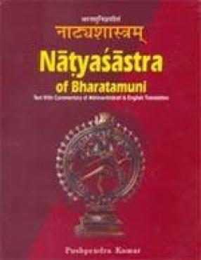 Natyasastra of Bhartamuni: Text with Commentary of Abhinavbharati & English Translation (In 3 Volumes)