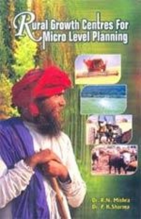 Rural Growth Centres for Micro Level Planning