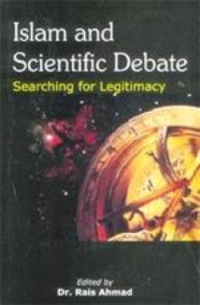Islam and Scientific Debate: Searching for Legitimacy