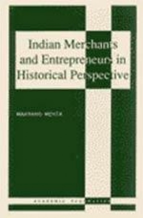Indian Merchants and Entrepreneurs in Historical Perspective